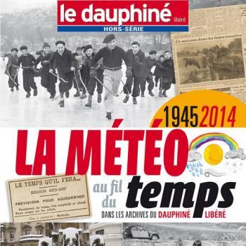 Le Dauphiné Libéré : la météo au fil du temps